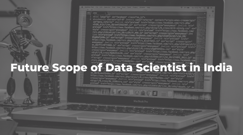 How is the future of a data scientist in today's world?